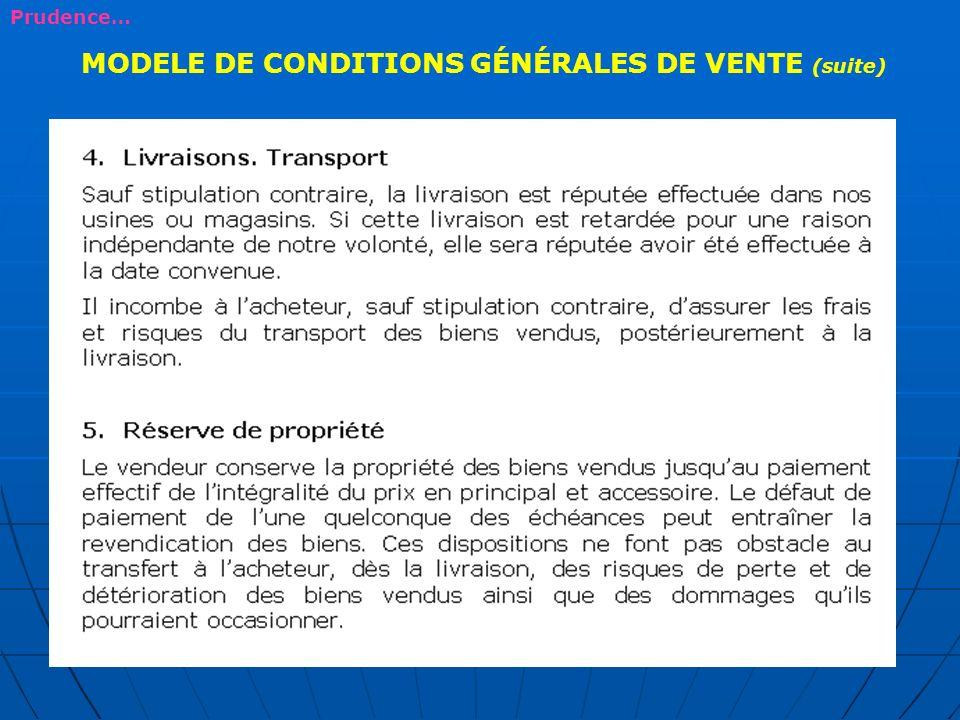 MODELE DE CONDITIONS GÉNÉRALES DE VENTE (suite) Prudence…