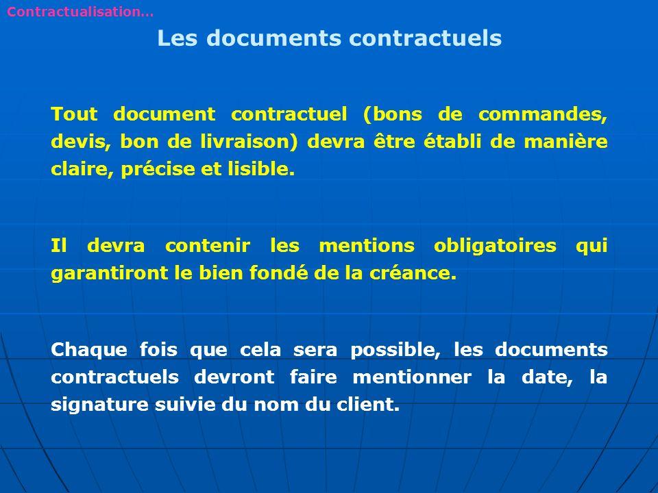 Les documents contractuels Tout document contractuel (bons de commandes, devis, bon de livraison) devra être établi de manière claire, précise et lisi