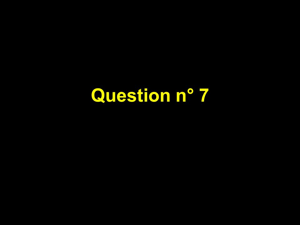 Question n° 7