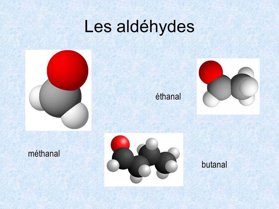 Les aldéhydes méthanal éthanal butanal