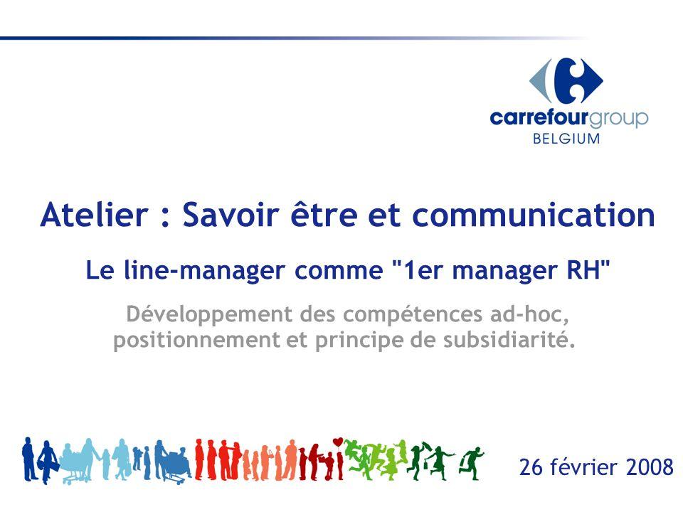 26 février 2008 Atelier : Savoir être et communication Le line-manager comme