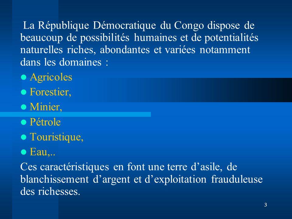 3 La République Démocratique du Congo dispose de beaucoup de possibilités humaines et de potentialités naturelles riches, abondantes et variées notamm