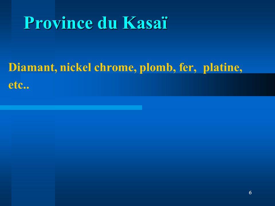6 Diamant, nickel chrome, plomb, fer, platine, etc.. Province du Kasaï
