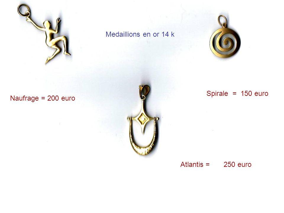 Medaillions en or 14 k Naufrage = 200 euro Spirale = 150 euro Atlantis = 250 euro