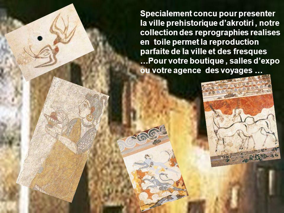 Specialement concu pour presenter la ville prehistorique dakrotiri, notre collection des reprographies realises en toile permet la reproduction parfai