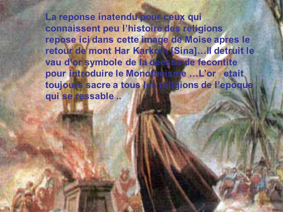 La reponse inatendu pour ceux qui connaissent peu lhistoire des religions repose ici dans cette image de Moise apres le retour de mont Har Karkom [Sin