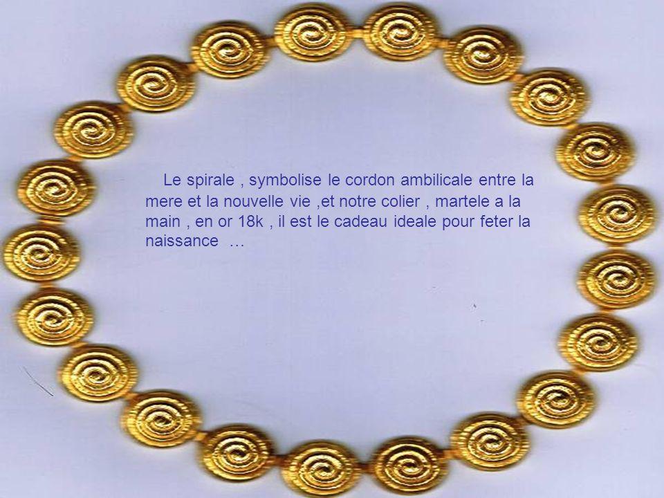 Le spirale, symbolise le cordon ambilicale entre la mere et la nouvelle vie,et notre colier, martele a la main, en or 18k, il est le cadeau ideale pou