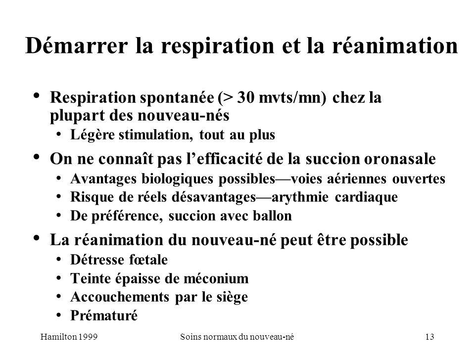13Soins normaux du nouveau-né Démarrer la respiration et la réanimation Respiration spontanée (> 30 mvts/mn) chez la plupart des nouveau-nés Légère st
