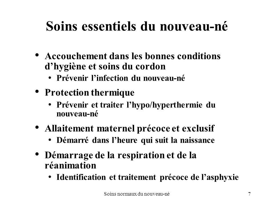 8Soins normaux du nouveau-né Soins essentiels du nouveau-né (suite) Soins oculaires Prévenir et traiter la conjonctivite gonococcique du nouveau-né Vaccinations A la naissance : vaccin Bacille bilié Calmette-Guérin (BCG), vaccin antipoliomyélitique oral (OPV) et vaccin contre le virus de lhépatite B (HBV) Identification et traitement du nouveau-né malade Soins du nouveau-né prématuré et/ou de faible poids à la naissance OMS 1999