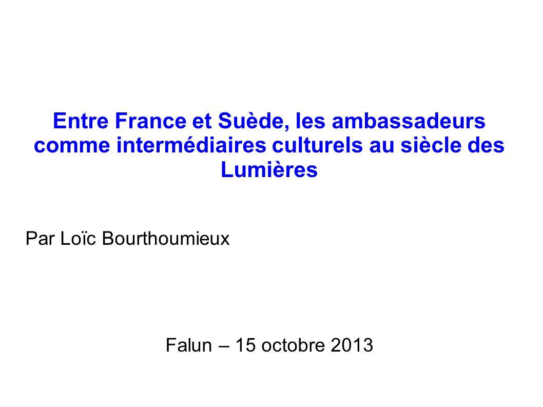 Les sources pour connaître le rôle des ambassadeurs entre la France et la Suède au XVIIIe s.