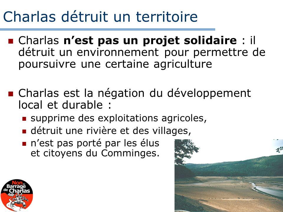 Charlas détruit un territoire Charlas nest pas un projet solidaire : il détruit un environnement pour permettre de poursuivre une certaine agriculture