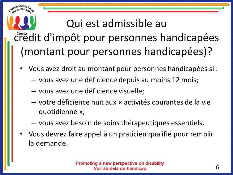 Qui est admissible au crédit d impôt pour personnes handicapées (montant pour personnes handicapées).