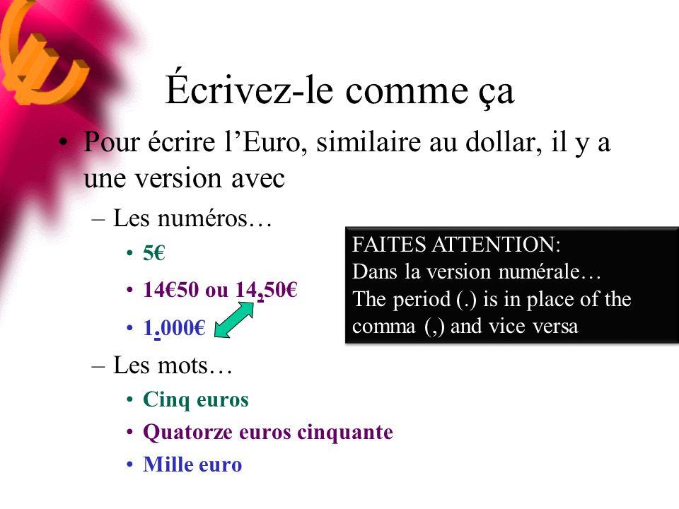 Écrivez-le comme ça Pour écrire lEuro, similaire au dollar, il y a une version avec –Les numéros… 5 1450 ou 14, 50 1.