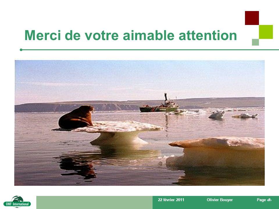 22 février 2011Olivier BouyerPage # Merci de votre aimable attention * Je ne crois pas au changement climatique…