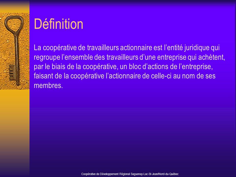 Définition La coopérative de travailleurs actionnaire est lentité juridique qui regroupe lensemble des travailleurs dune entreprise qui achètent, par