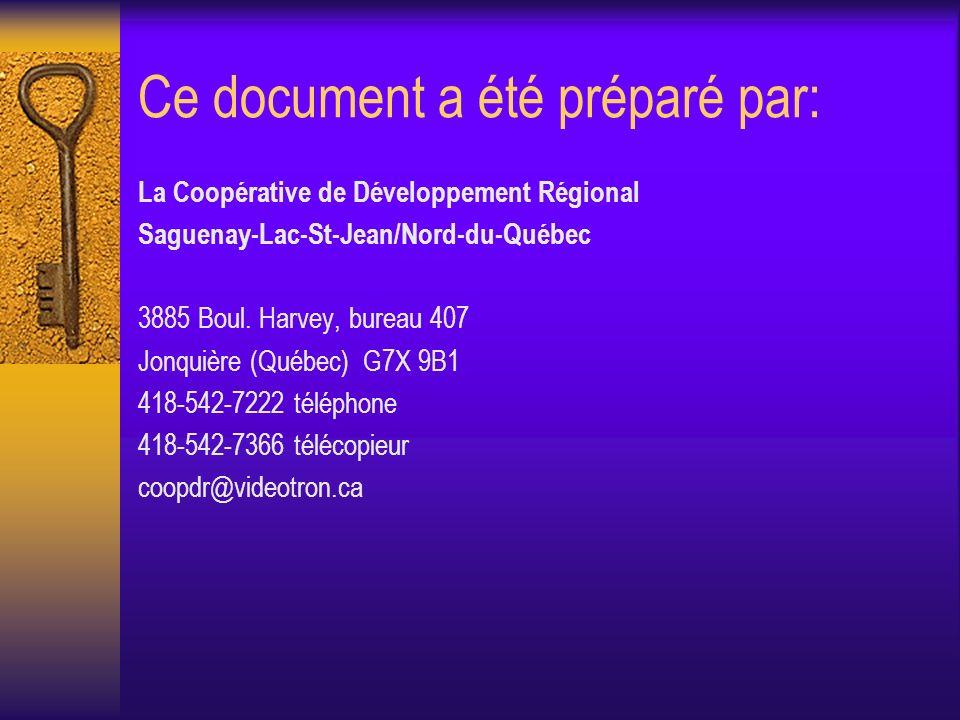 Ce document a été préparé par: La Coopérative de Développement Régional Saguenay-Lac-St-Jean/Nord-du-Québec 3885 Boul. Harvey, bureau 407 Jonquière (Q