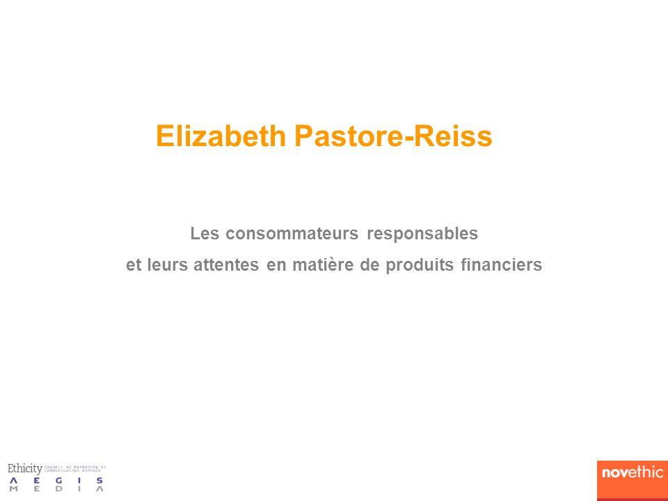 Elizabeth Pastore-Reiss Les consommateurs responsables et leurs attentes en matière de produits financiers