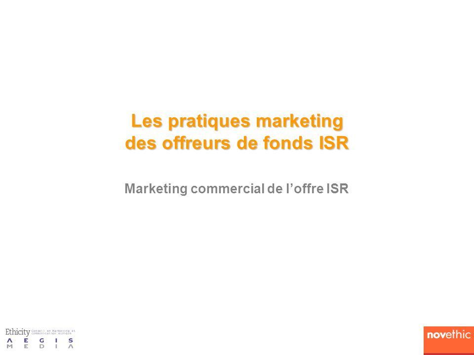 Les pratiques marketing des offreurs de fonds ISR Marketing commercial de loffre ISR