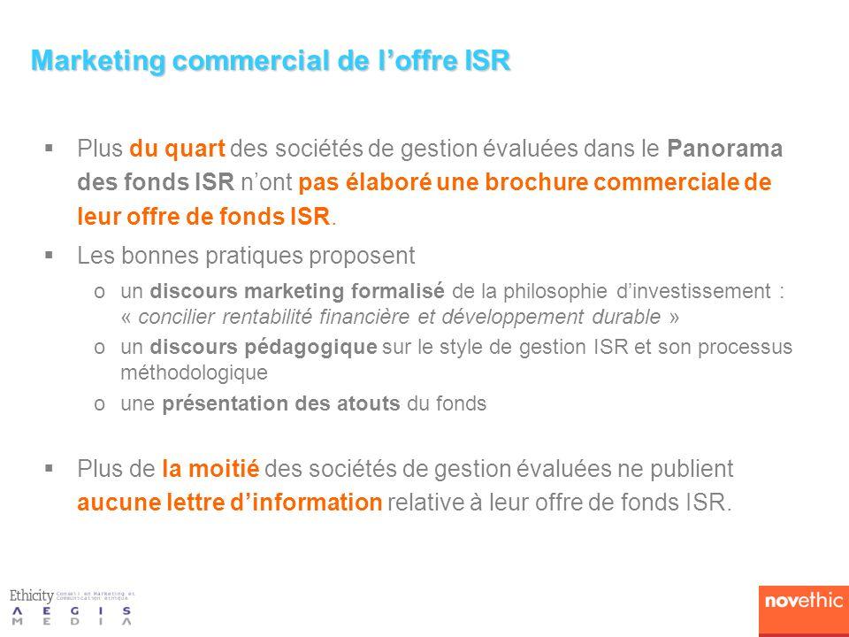Marketing commercial de loffre ISR Plus du quart des sociétés de gestion évaluées dans le Panorama des fonds ISR nont pas élaboré une brochure commerciale de leur offre de fonds ISR.