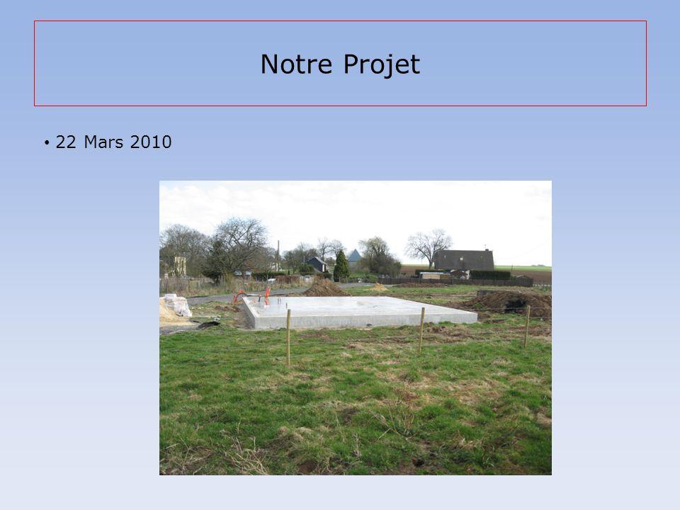 Notre Projet 22 Mars 2010
