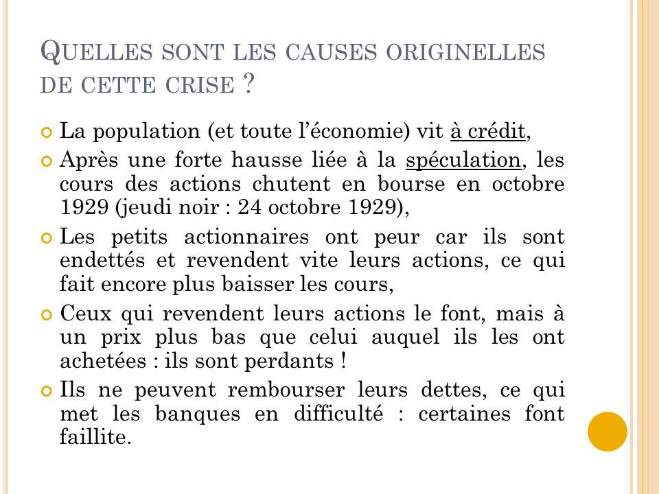 Q UELLES SONT LES CAUSES ORIGINELLES DE CETTE CRISE .