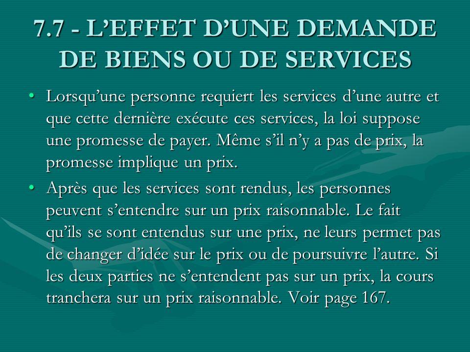 7.7 - LEFFET DUNE DEMANDE DE BIENS OU DE SERVICES Lorsquune personne requiert les services dune autre et que cette dernière exécute ces services, la l