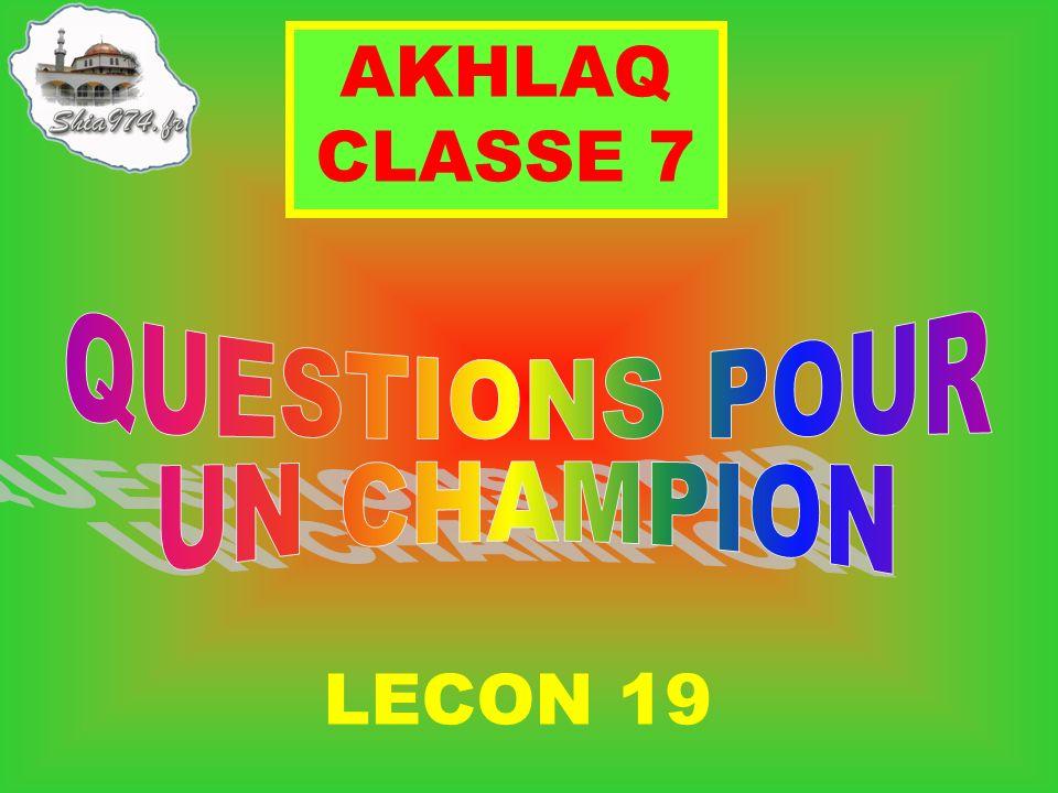 LECON 19 AKHLAQ CLASSE 7