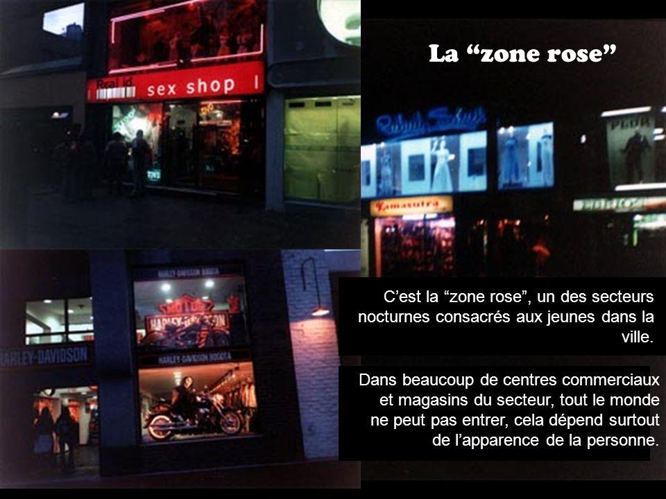 La zone rose Cest la zone rose, un des secteurs nocturnes consacrés aux jeunes dans la ville.