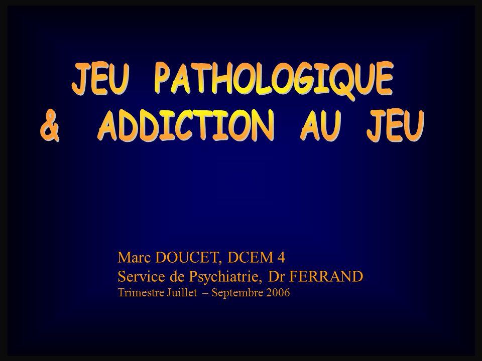 Marc DOUCET, DCEM 4 Service de Psychiatrie, Dr FERRAND Trimestre Juillet – Septembre 2006