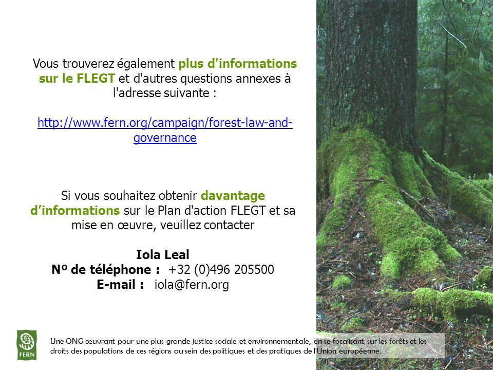 Vous trouverez également plus d'informations sur le FLEGT et d'autres questions annexes à l'adresse suivante : http://www.fern.org/campaign/forest-law