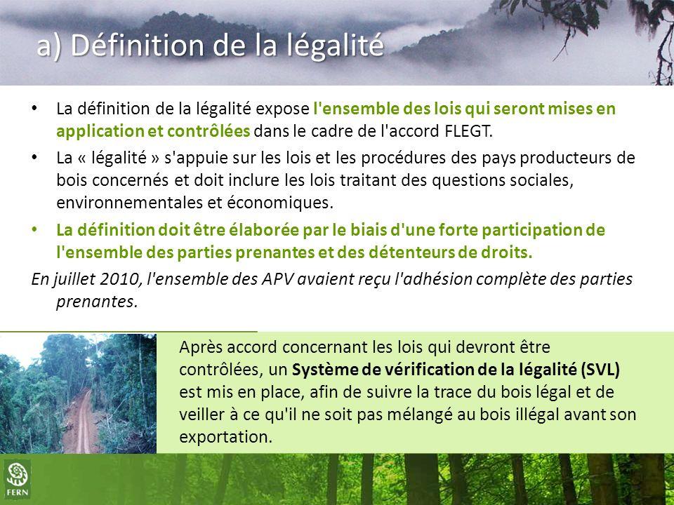 a) Définition de la légalité La définition de la légalité expose l'ensemble des lois qui seront mises en application et contrôlées dans le cadre de l'
