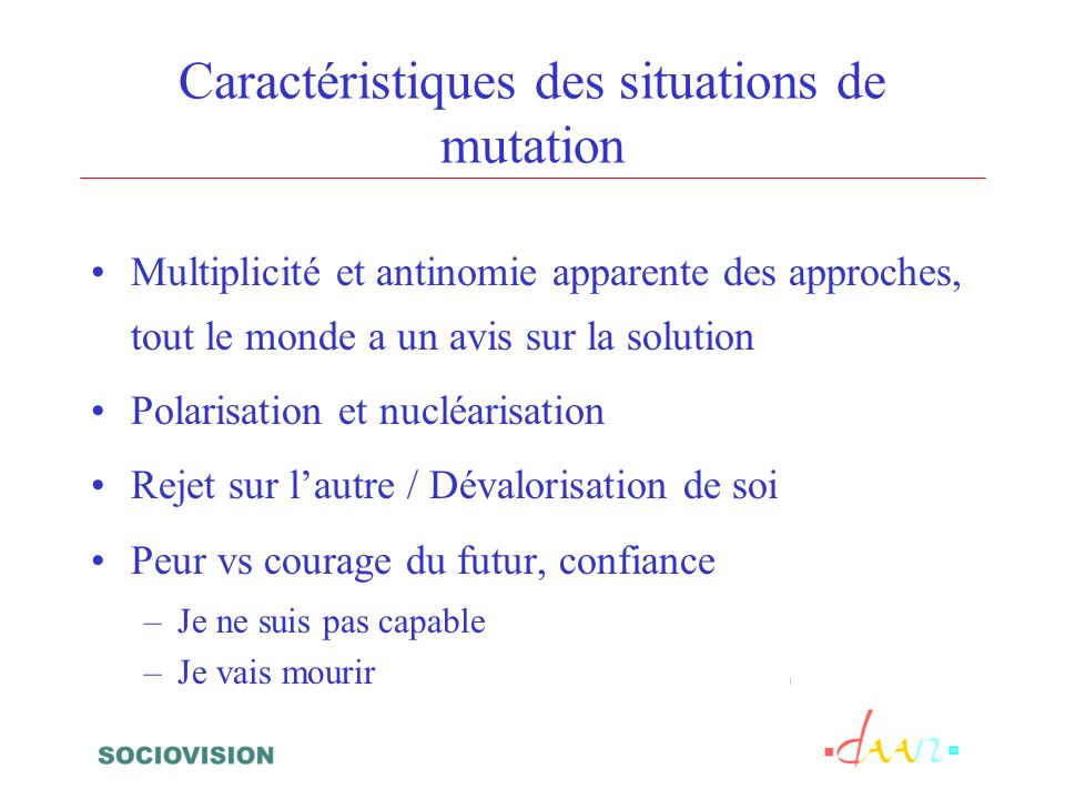 Caractéristiques des situations de mutation Multiplicité et antinomie apparente des approches, tout le monde a un avis sur la solution Polarisation et