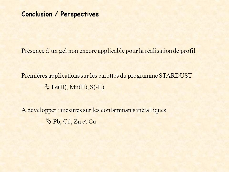 Conclusion / Perspectives Premières applications sur les carottes du programme STARDUST Fe(II), Mn(II), S(-II).