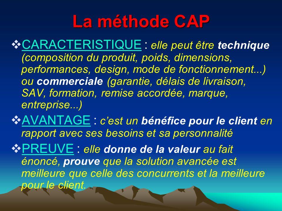 La méthode CAP CARACTERISTIQUE : elle peut être technique (composition du produit, poids, dimensions, performances, design, mode de fonctionnement...)