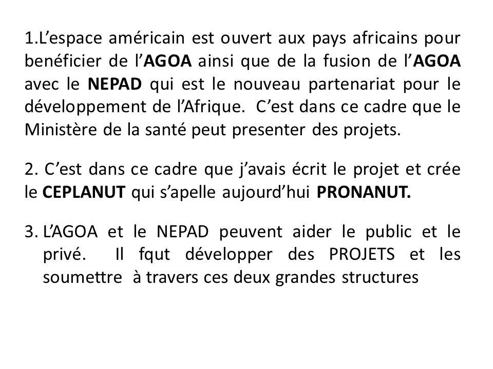 1.Lespace américain est ouvert aux pays africains pour benéficier de lAGOA ainsi que de la fusion de lAGOA avec le NEPAD qui est le nouveau partenaria