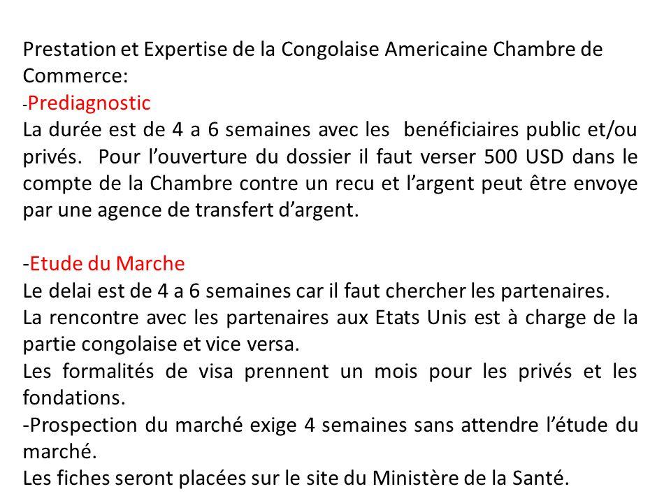 Prestation et Expertise de la Congolaise Americaine Chambre de Commerce: - Prediagnostic La durée est de 4 a 6 semaines avec les benéficiaires public