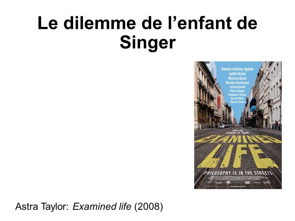 Le dilemme de lenfant de Singer Astra Taylor: Examined life (2008)