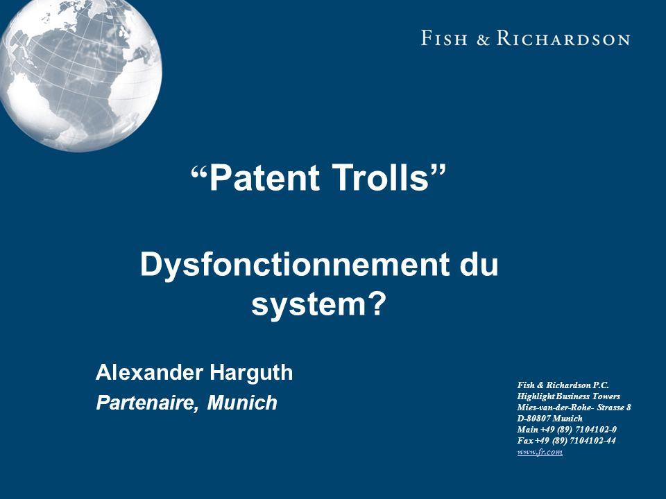 Alexander Harguth Partenaire, Munich Patent Trolls Dysfonctionnement du system.