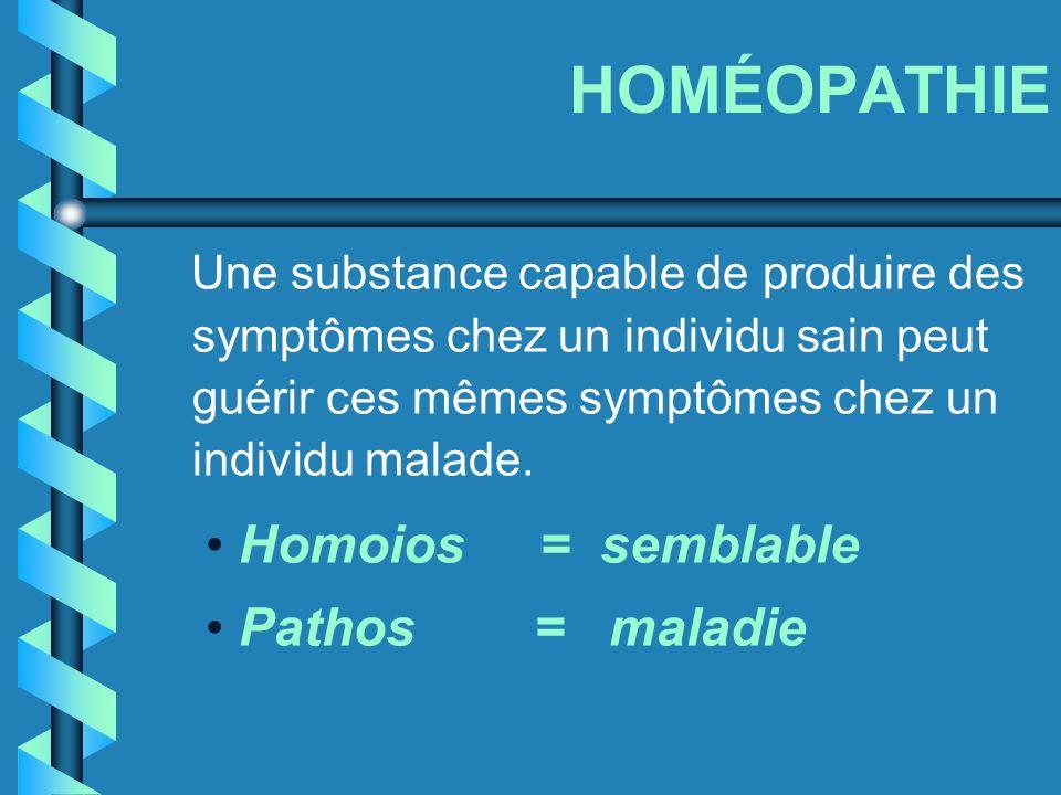 HOMÉOPATHIE Une substance capable de produire des symptômes chez un individu sain peut guérir ces mêmes symptômes chez un individu malade. Homoios = s
