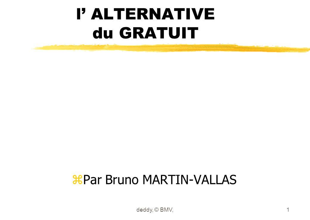 l ALTERNATIVE du GRATUIT zPar Bruno MARTIN-VALLAS deddy, © BMV,1