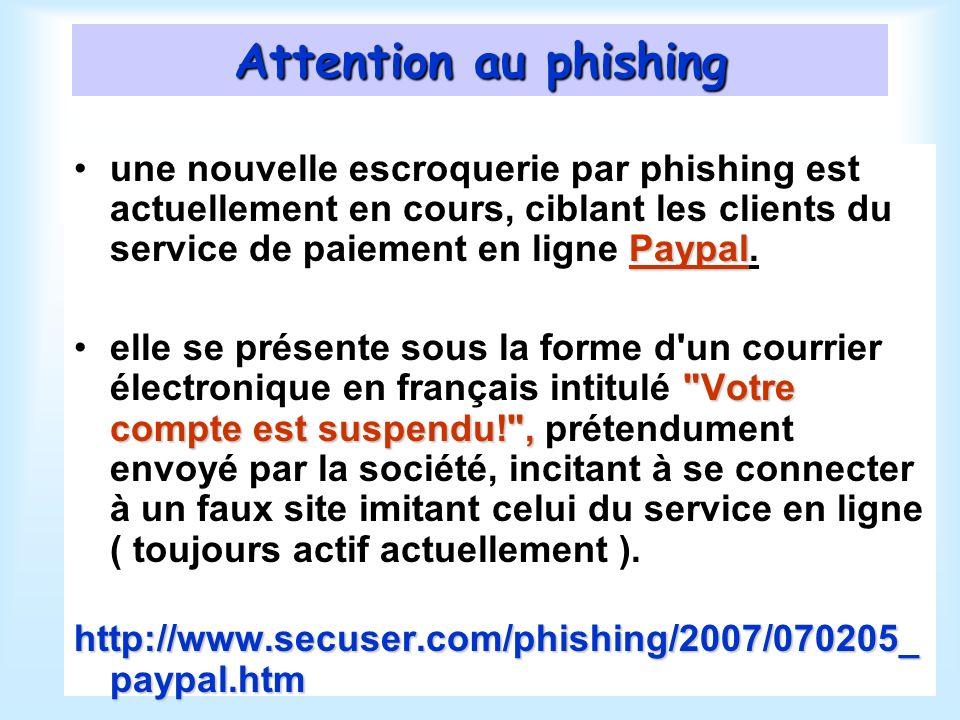 Attention au phishing Paypalune nouvelle escroquerie par phishing est actuellement en cours, ciblant les clients du service de paiement en ligne Paypal.