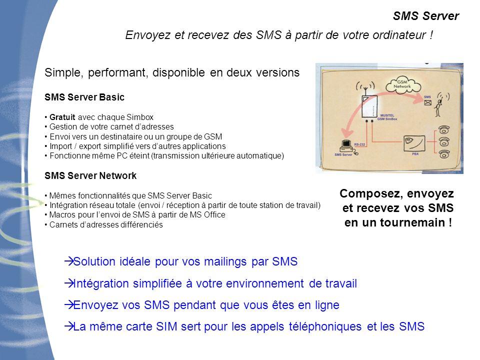 SMS Server Envoyez et recevez des SMS à partir de votre ordinateur ! Simple, performant, disponible en deux versions SMS Server Basic Gratuit avec cha
