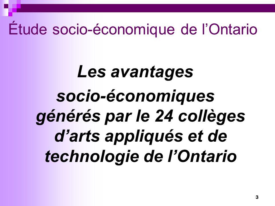 3 Étude socio-économique de lOntario Les avantages socio-économiques générés par le 24 collèges darts appliqués et de technologie de lOntario