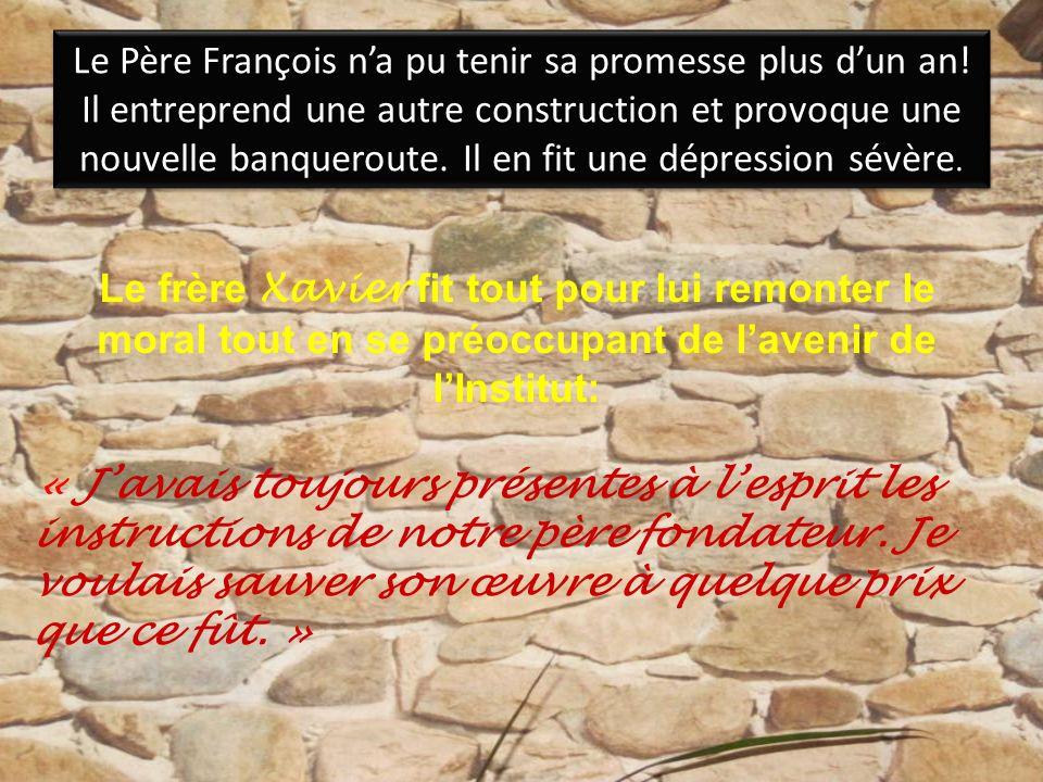 le Père François voyant que la congrégation allait périr et sentant que cétait de sa faute accepta la proposition du Frère Xavier, lui conféra tous le