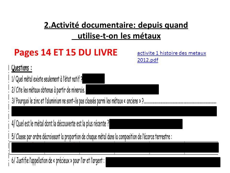 2.Activité documentaire: depuis quand utilise-t-on les métaux Pages 14 ET 15 DU LIVRE activite 1 histoire des metaux 2012.pdf