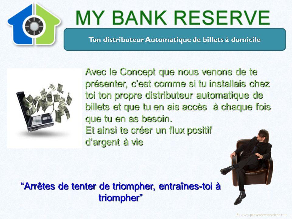 Ton distributeur Automatique de billets à domicile Avec le Concept que nous venons de te présenter, cest comme si tu installais chez toi ton propre di