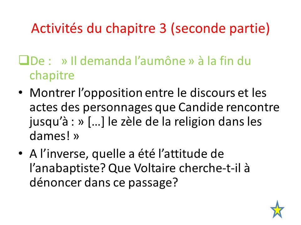 Activités du chapitre 3 (seconde partie) De : » Il demanda laumône » à la fin du chapitre Montrer lopposition entre le discours et les actes des perso