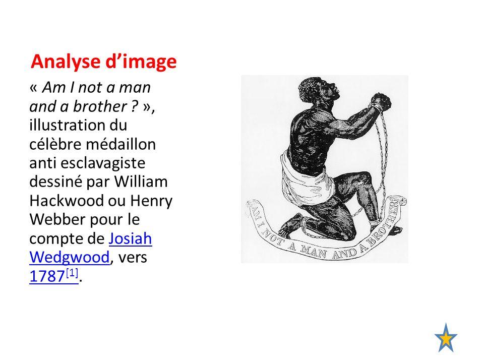 Analyse dimage « Am I not a man and a brother ? », illustration du célèbre médaillon anti esclavagiste dessiné par William Hackwood ou Henry Webber po