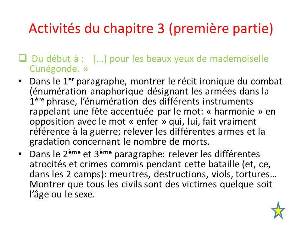 Activités du chapitre 3 (première partie) Du début à : […] pour les beaux yeux de mademoiselle Cunégonde. » Dans le 1 er paragraphe, montrer le récit