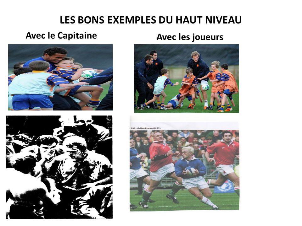 LES BONS EXEMPLES DU HAUT NIVEAU Avec les joueurs Avec le Capitaine